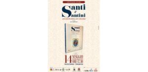 Santi e Santini. 500 anni di cultura, arte e devozione