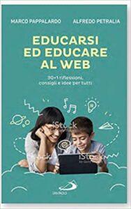 Educarsi ed Educare al web. Un libro per studenti, genitori e insegnanti di Alfredo Petralia e Marco Pappalardo