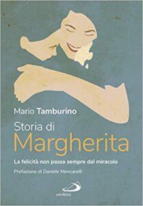 La vita, la sofferenza, la morte di Margherita raccontata da Mario Tamburino